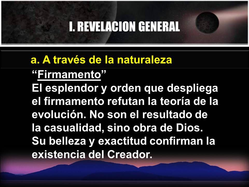 I. REVELACION GENERAL a. A través de la naturaleza Firmamento