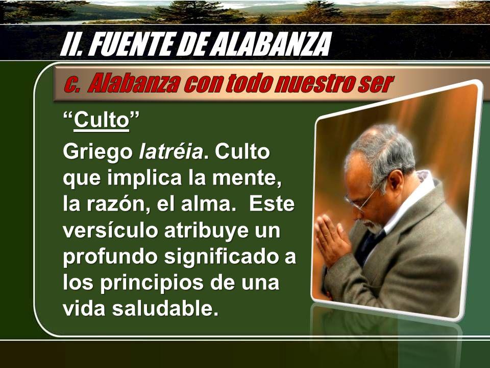 II. FUENTE DE ALABANZA c. Alabanza con todo nuestro ser