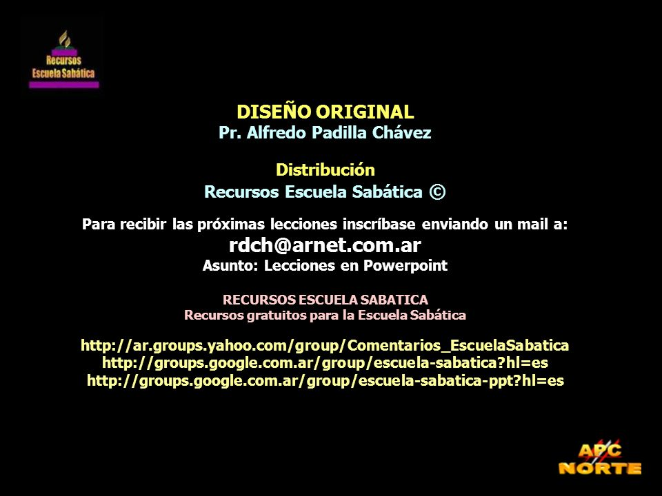 rdch@arnet.com.ar DISEÑO ORIGINAL Pr. Alfredo Padilla Chávez