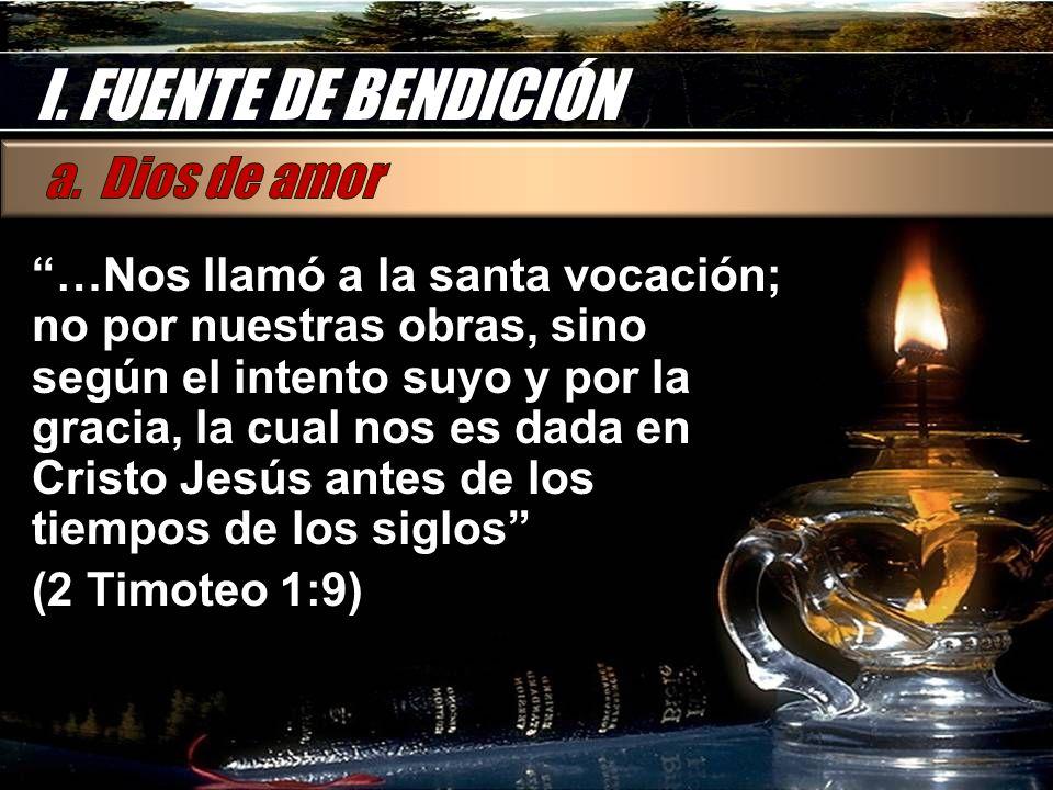I. FUENTE DE BENDICIÓN a. Dios de amor