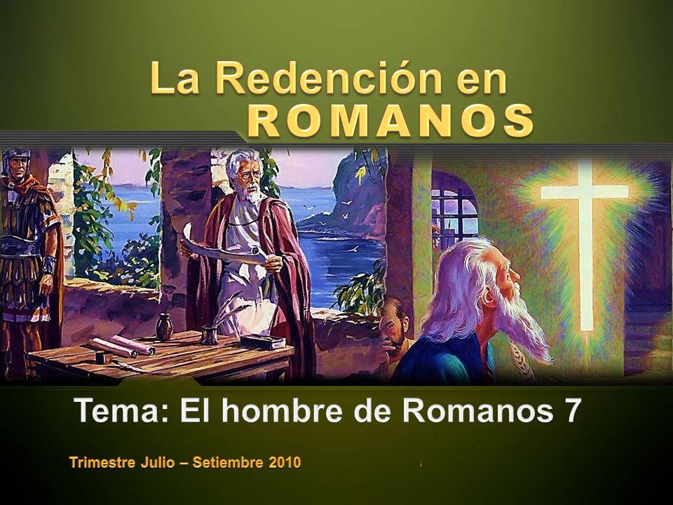 Tema: El hombre de Romanos 7