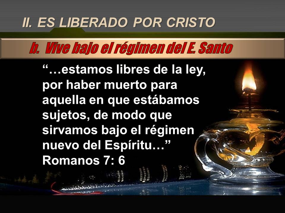 b. Vive bajo el régimen del E. Santo
