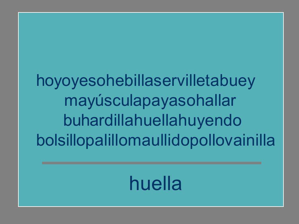 huella hoyoyesohebillaservilletabuey mayúsculapayasohallar