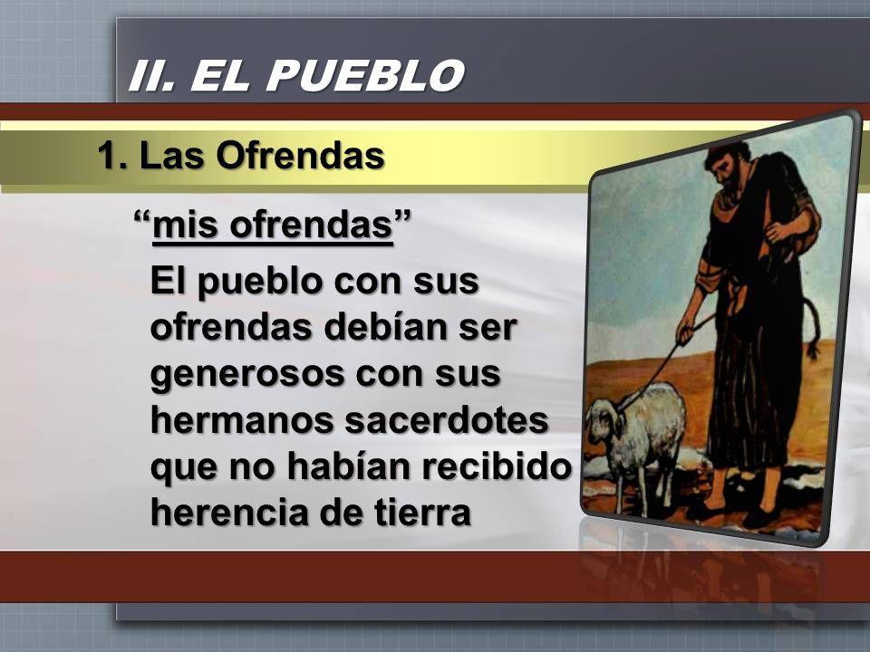 II. EL PUEBLO 1. Las Ofrendas