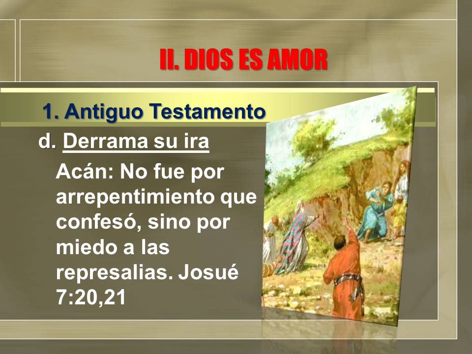 II. DIOS ES AMOR 1. Antiguo Testamento