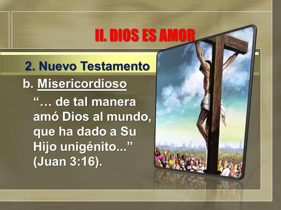II. DIOS ES AMOR 2. Nuevo Testamento