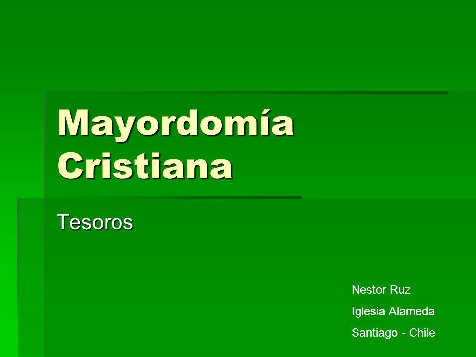 Mayordomía Cristiana Tesoros Nestor Ruz Iglesia Alameda