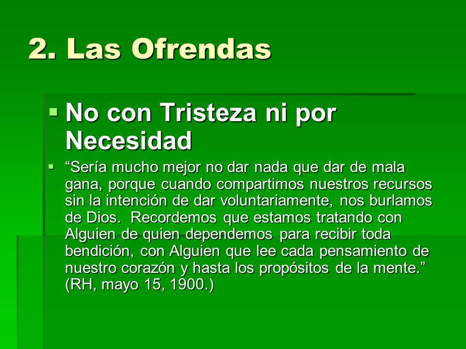2. Las Ofrendas No con Tristeza ni por Necesidad
