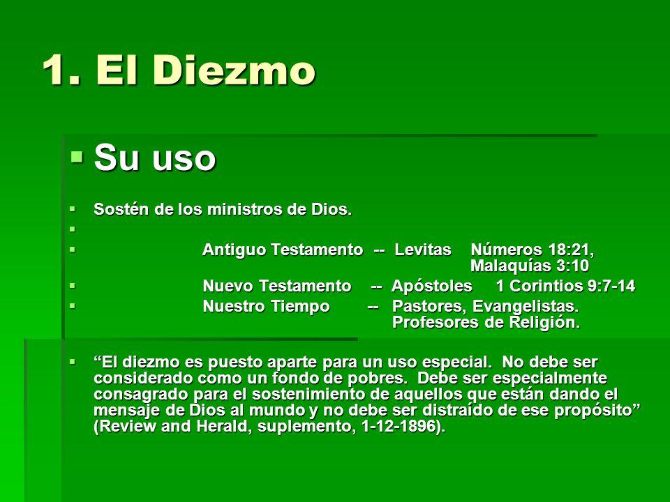 1. El Diezmo Su uso Sostén de los ministros de Dios.