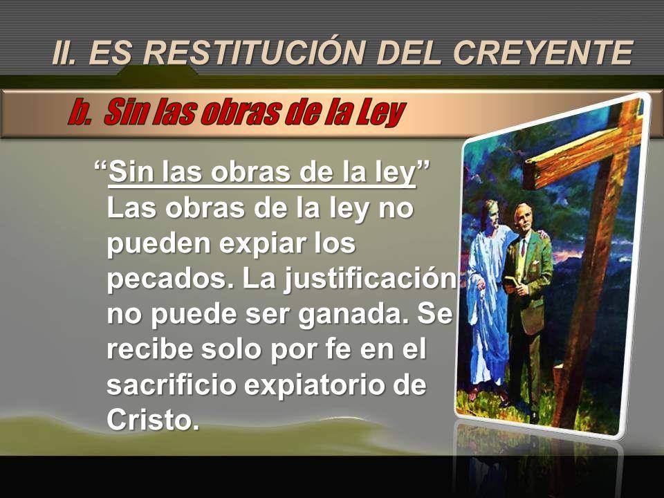II. ES RESTITUCIÓN DEL CREYENTE