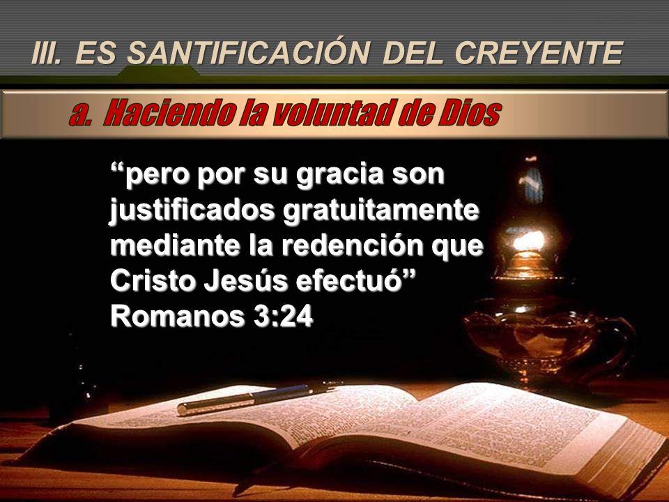 III. ES SANTIFICACIÓN DEL CREYENTE