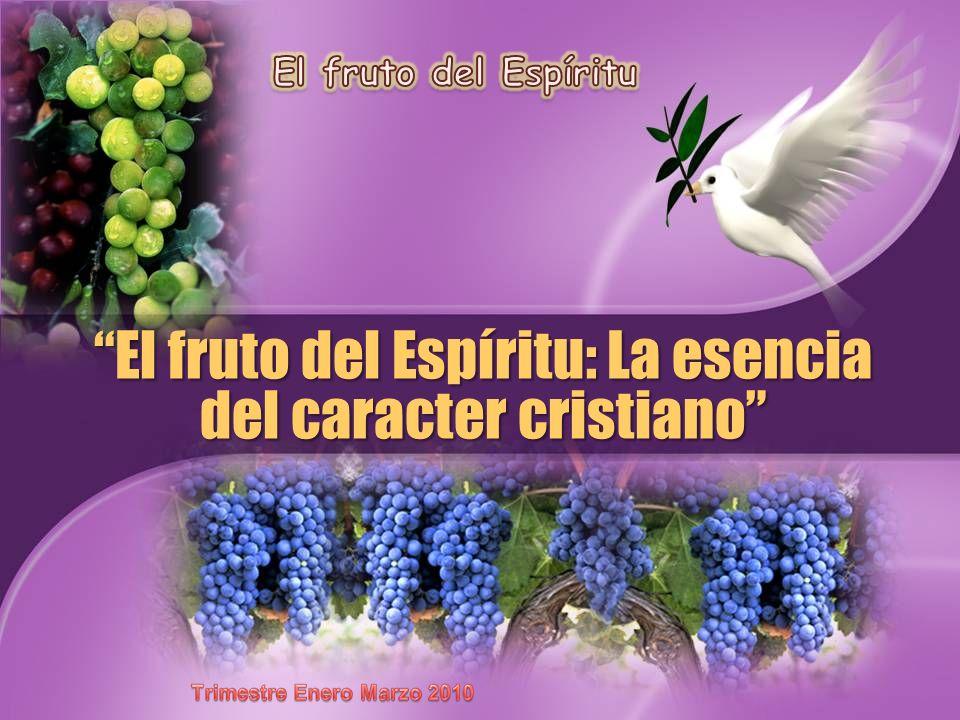 El fruto del Espíritu: La esencia del caracter cristiano