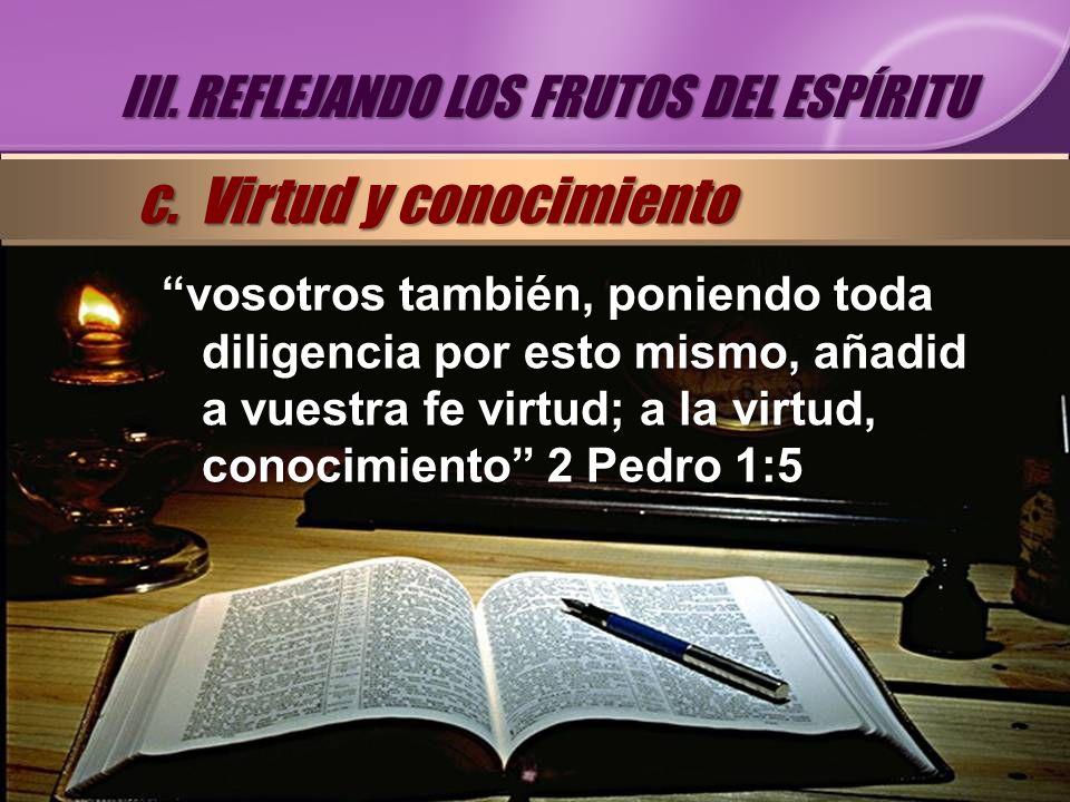 c. Virtud y conocimiento