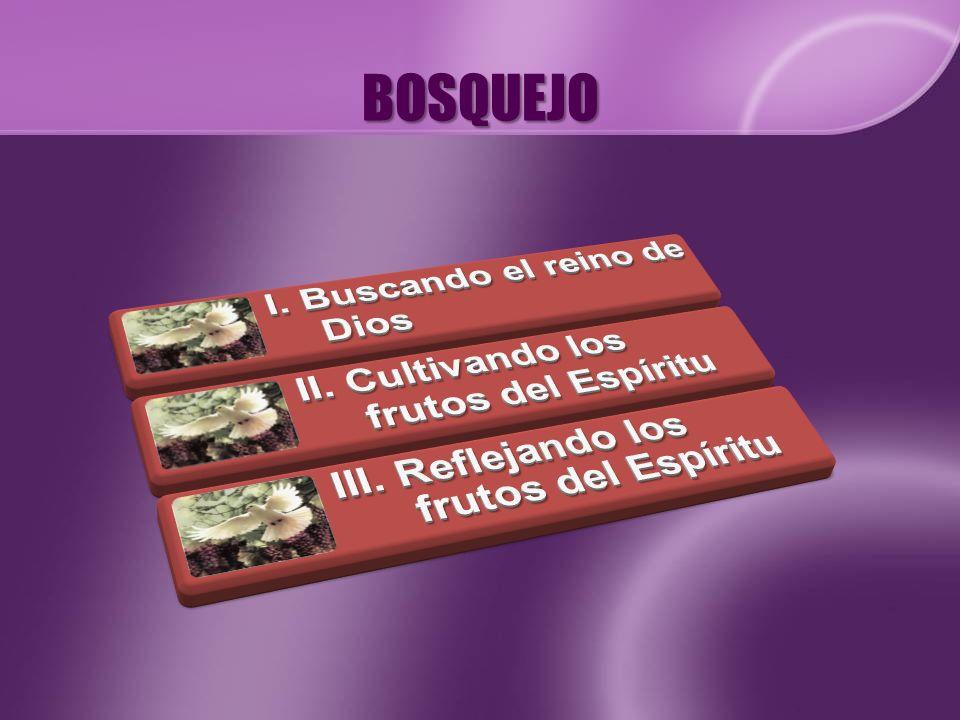 BOSQUEJO III. Reflejando los frutos del Espíritu