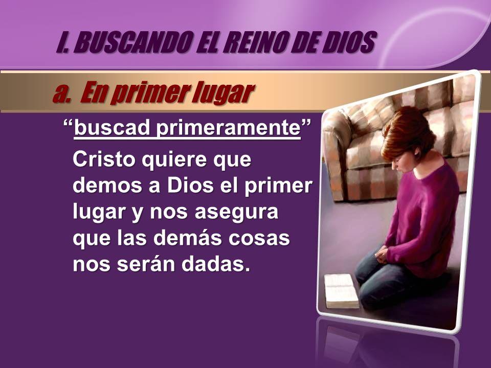 I. BUSCANDO EL REINO DE DIOS