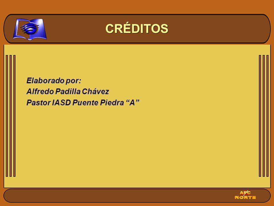 CRÉDITOS Elaborado por: Alfredo Padilla Chávez