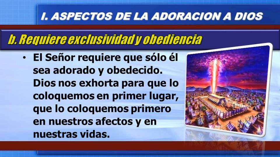 I. ASPECTOS DE LA ADORACION A DIOS