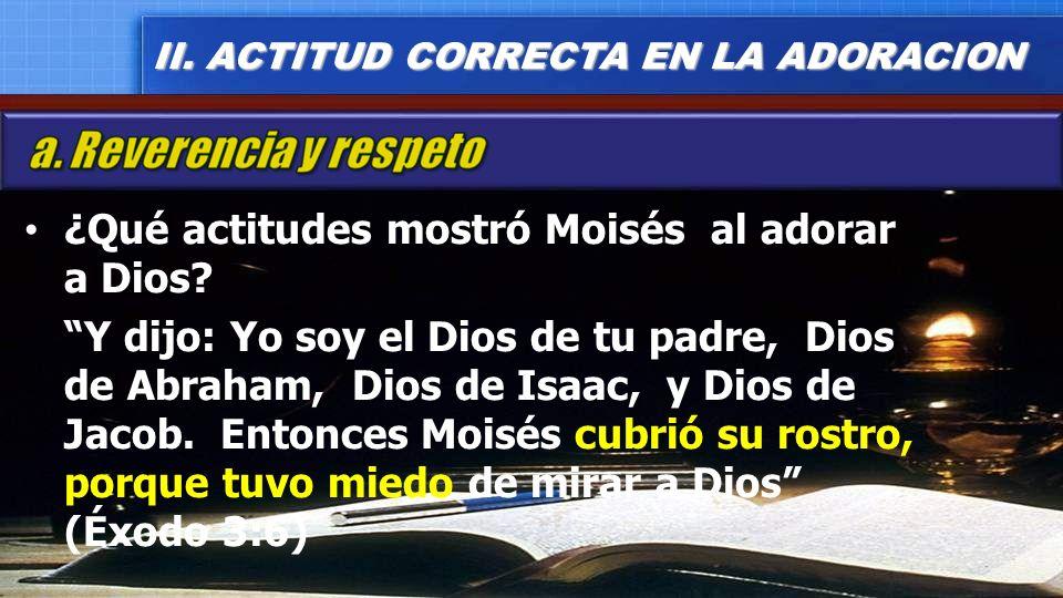 ¿Qué actitudes mostró Moisés al adorar a Dios