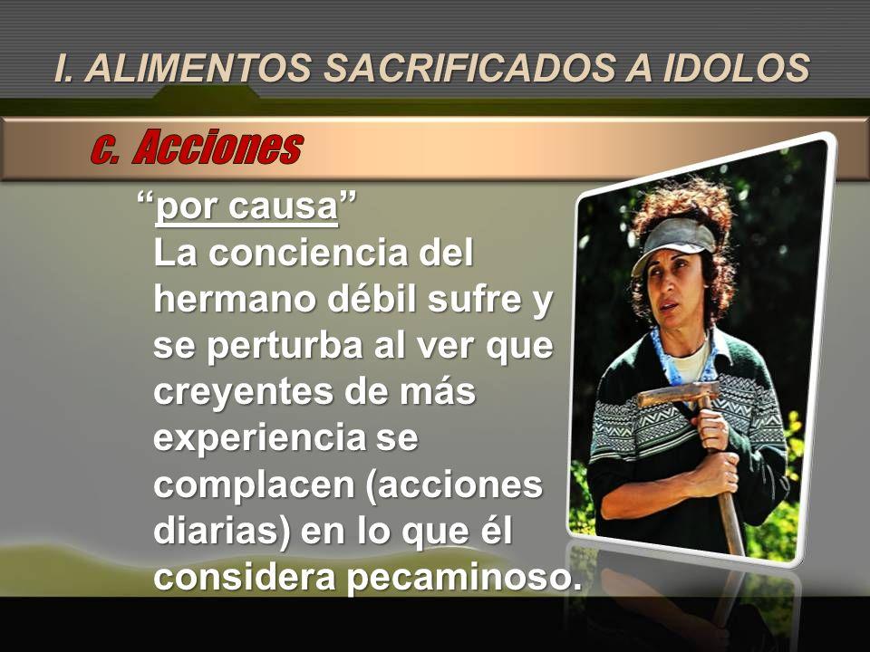 c. Acciones I. ALIMENTOS SACRIFICADOS A IDOLOS por causa