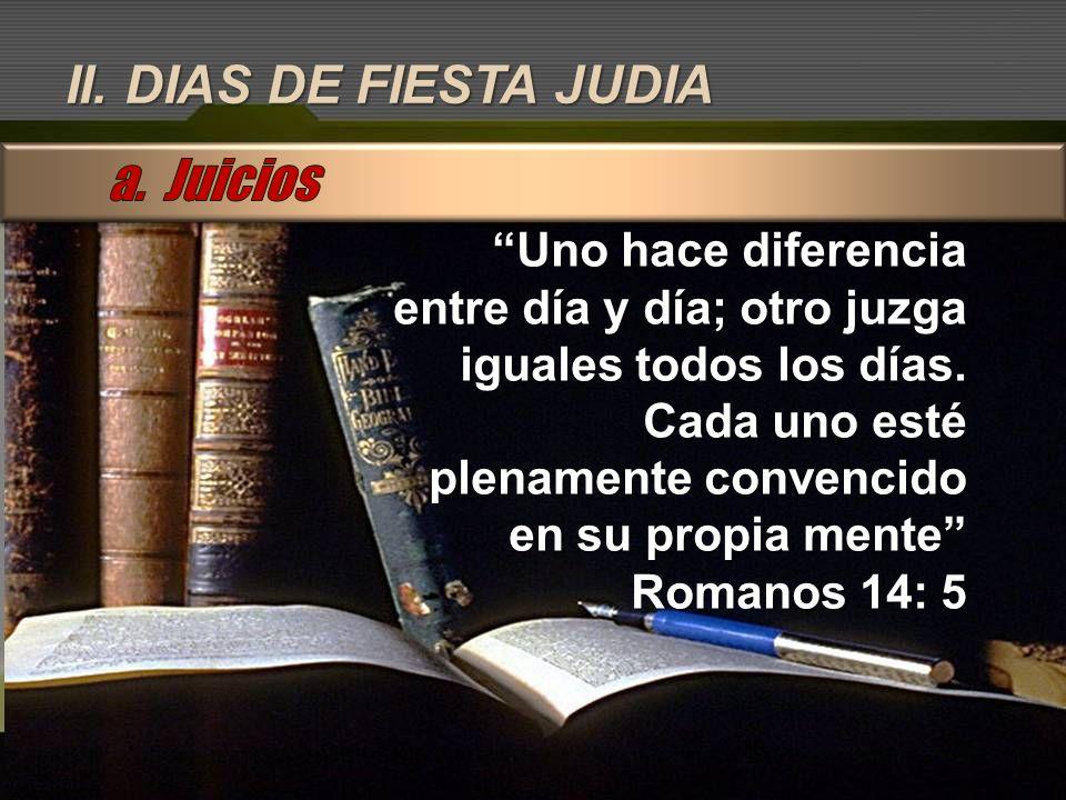 II. DIAS DE FIESTA JUDIA a. Juicios