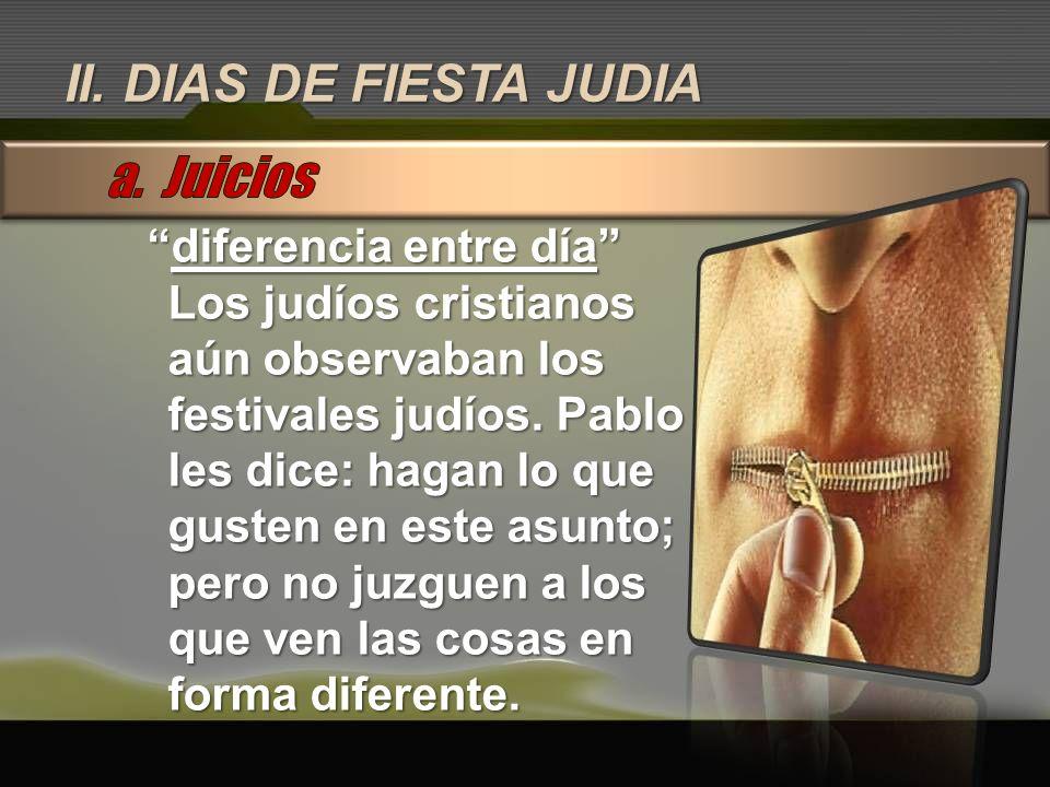 II. DIAS DE FIESTA JUDIA a. Juicios diferencia entre día