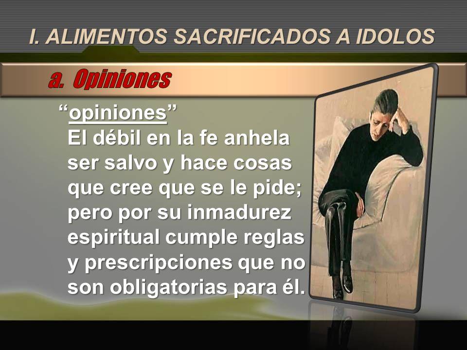 a. Opiniones I. ALIMENTOS SACRIFICADOS A IDOLOS opiniones