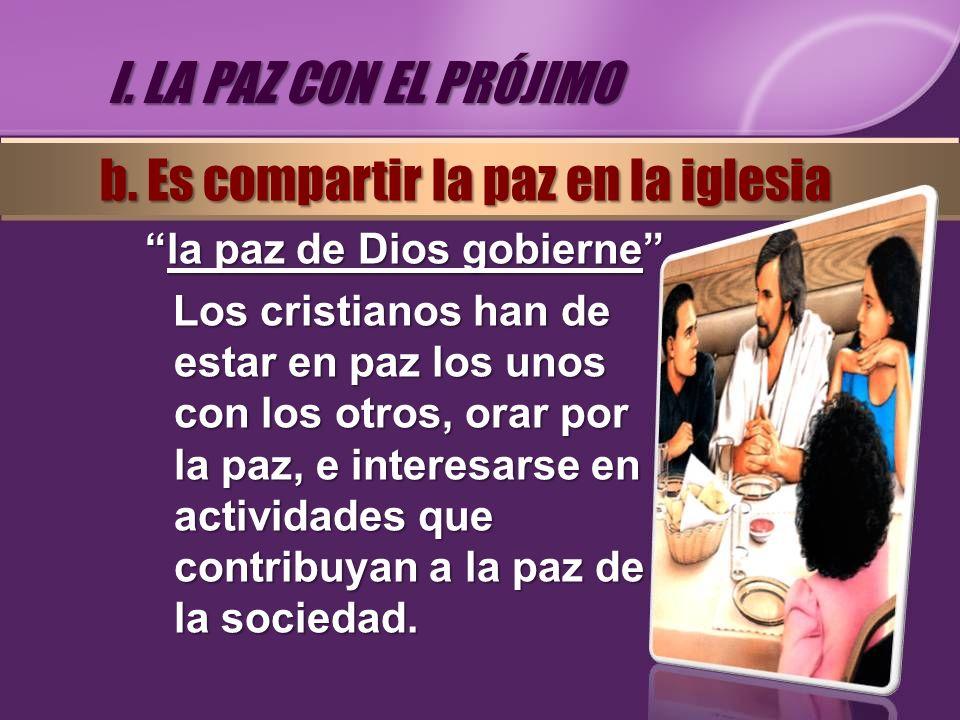 b. Es compartir la paz en la iglesia