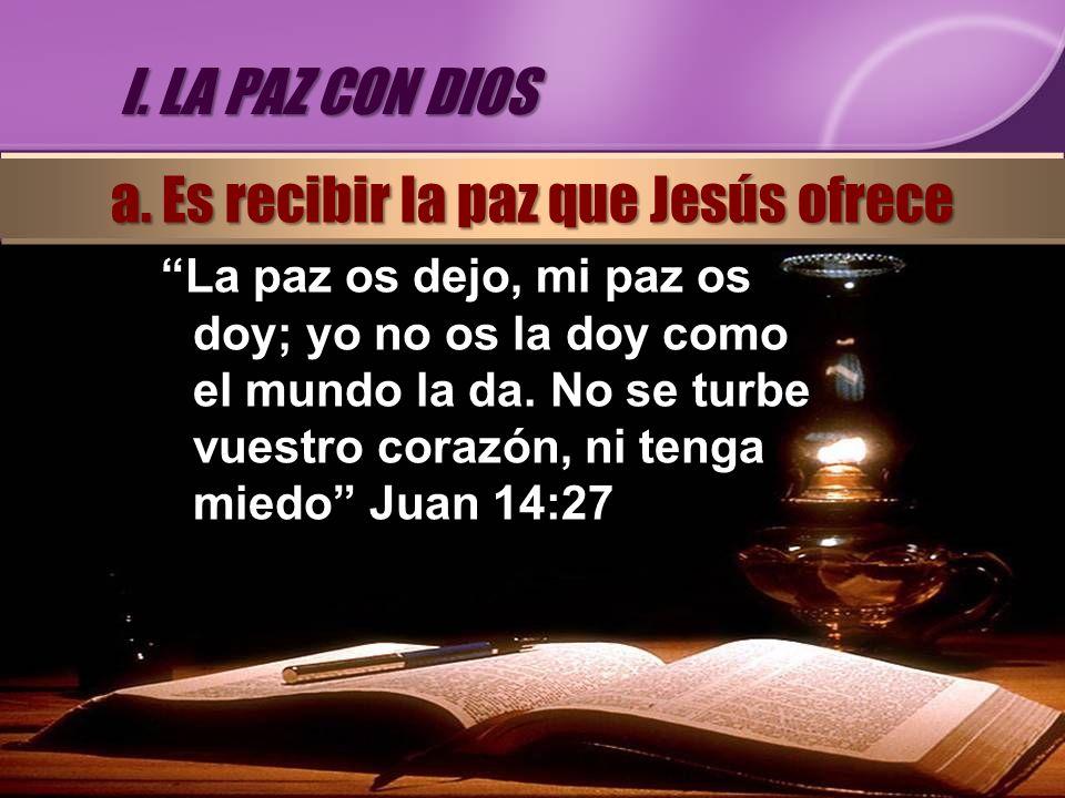 a. Es recibir la paz que Jesús ofrece