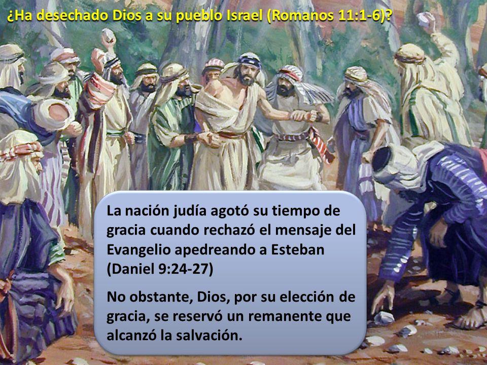 ¿Ha desechado Dios a su pueblo Israel (Romanos 11:1-6)