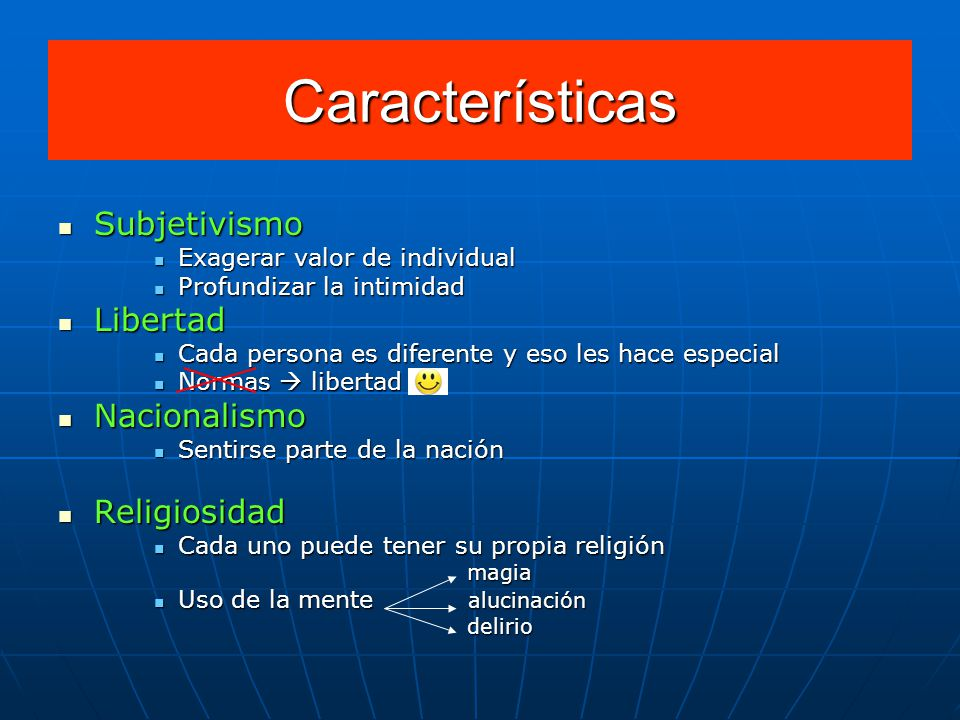 Características Subjetivismo Libertad Nacionalismo Religiosidad