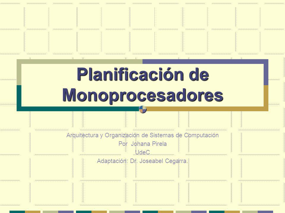 Planificación de Monoprocesadores