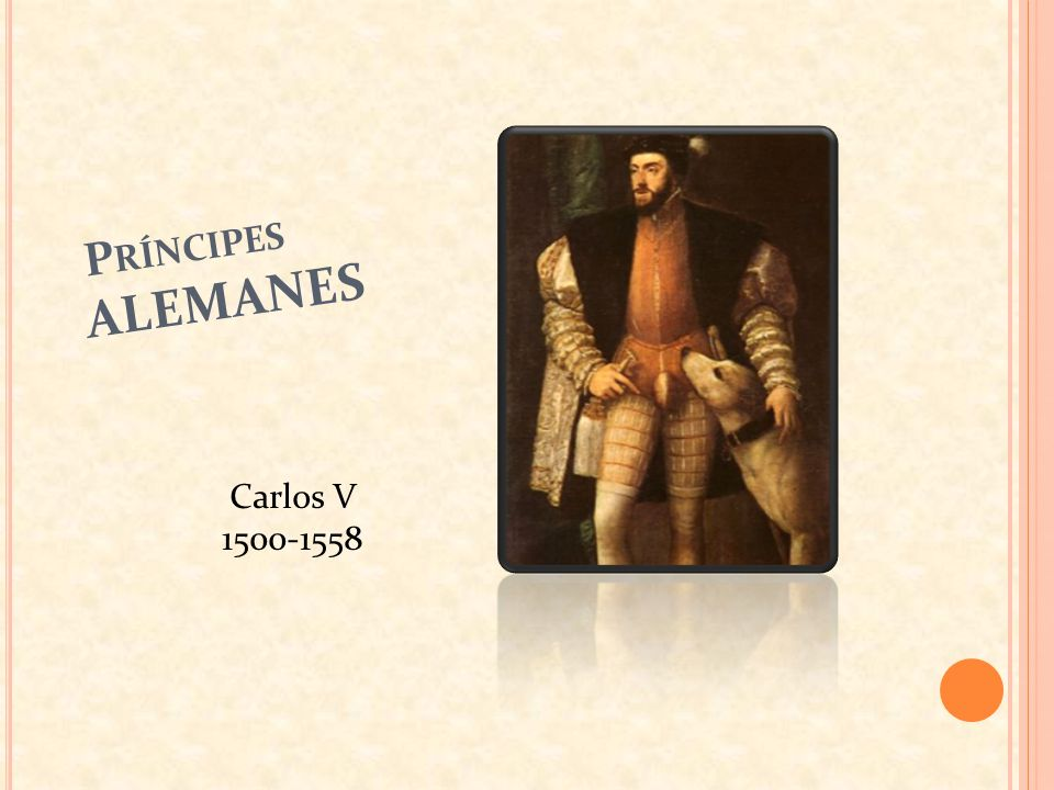 Príncipes ALEMANES Carlos V 1500-1558