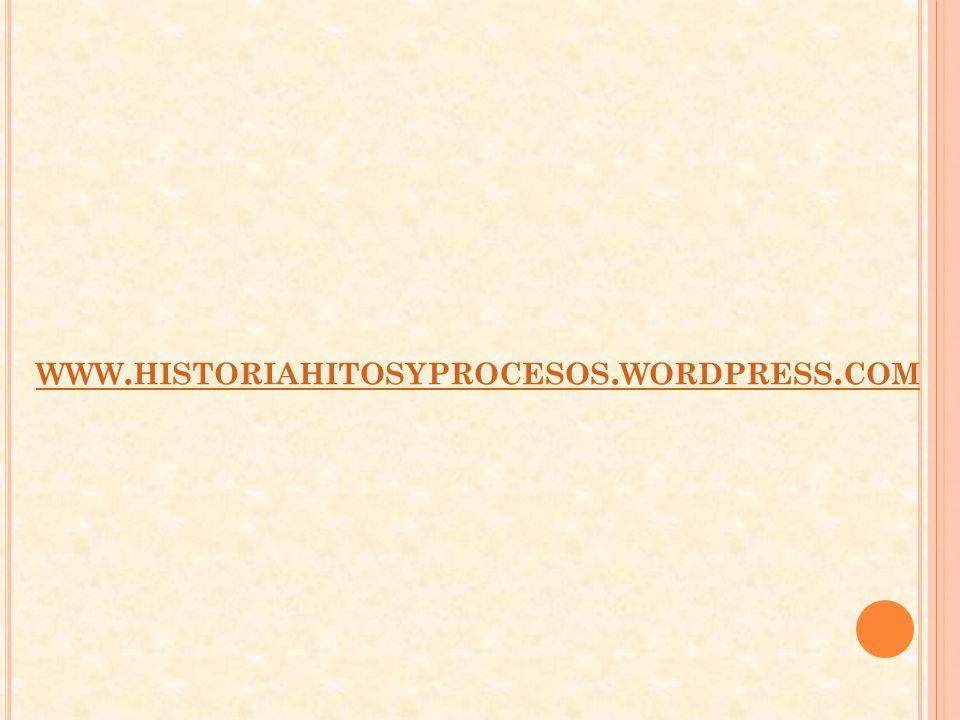 www.historiahitosyprocesos.wordpress.com