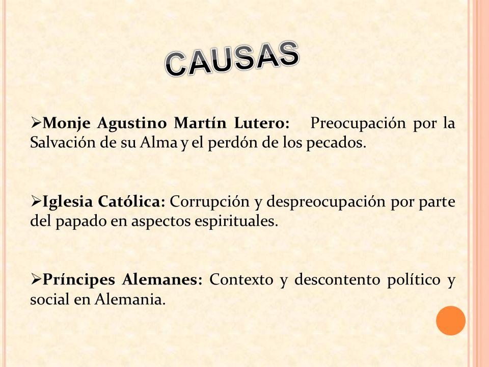 CAUSAS Monje Agustino Martín Lutero: Preocupación por la Salvación de su Alma y el perdón de los pecados.
