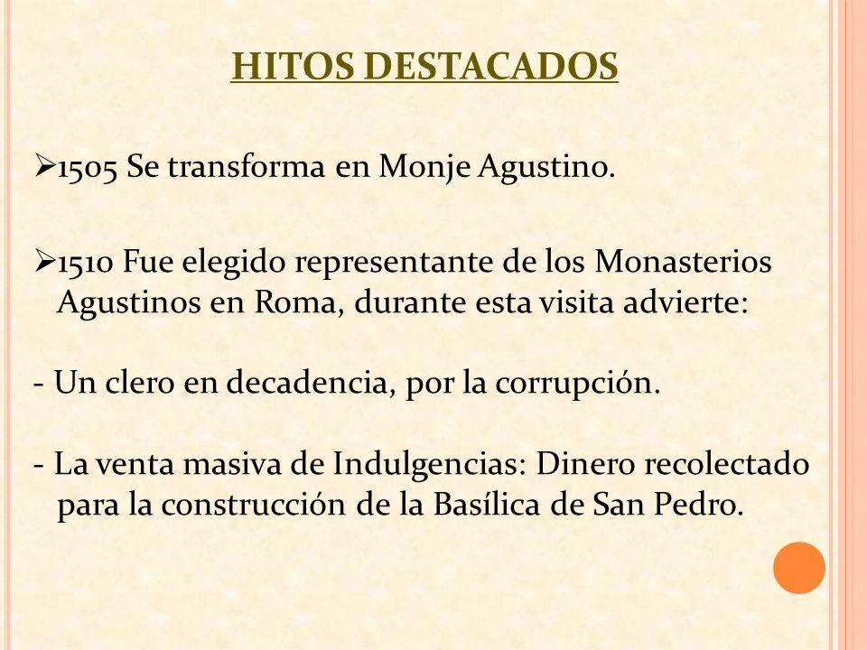 HITOS DESTACADOS 1505 Se transforma en Monje Agustino.