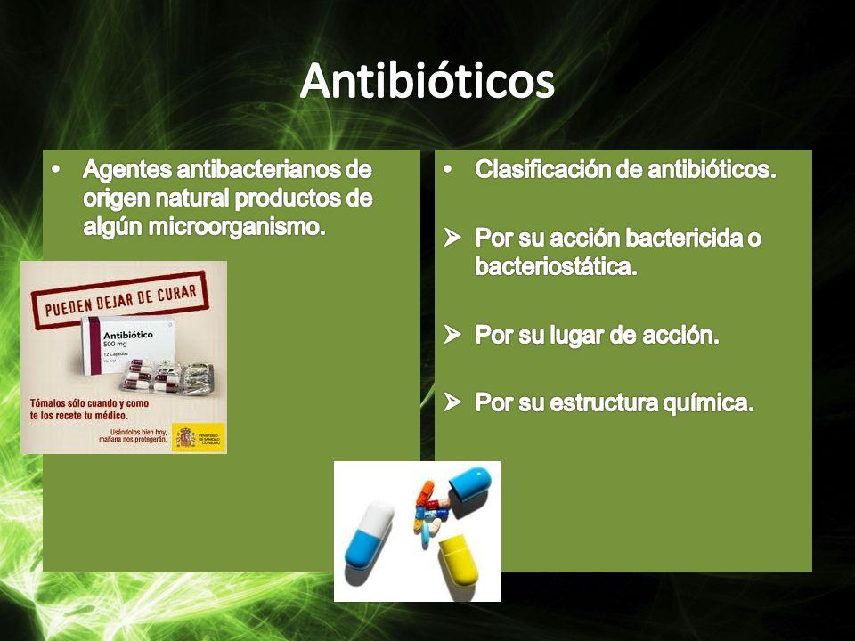 Antibióticos Agentes antibacterianos de origen natural productos de algún microorganismo. Clasificación de antibióticos.