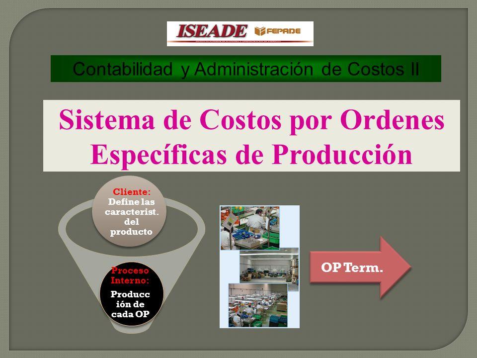 Sistema de Costos por Ordenes Específicas de Producción