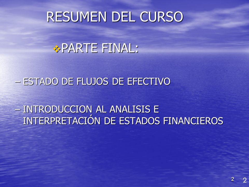 RESUMEN DEL CURSO PARTE FINAL: ESTADO DE FLUJOS DE EFECTIVO