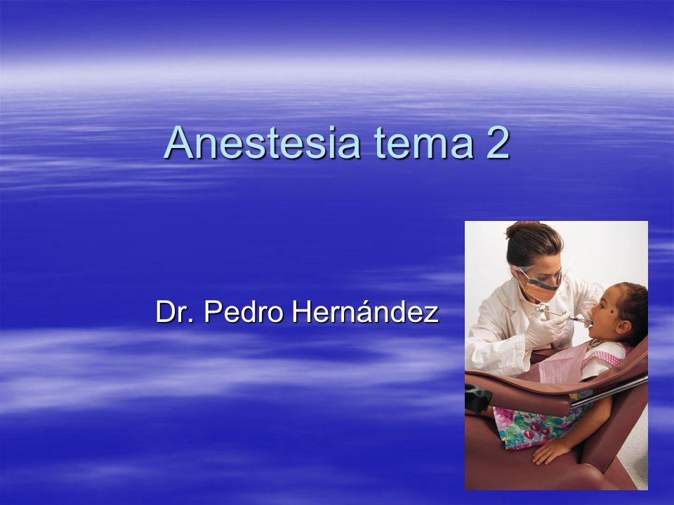 Anestesia tema 2 Dr. Pedro Hernández