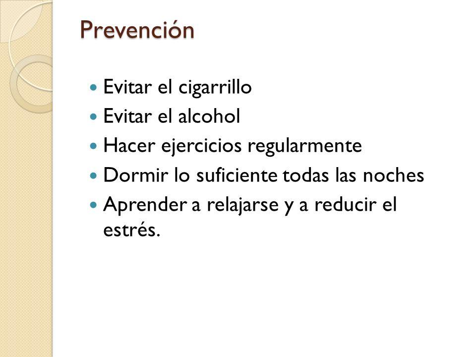 Prevención Evitar el cigarrillo Evitar el alcohol