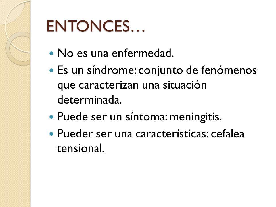ENTONCES… No es una enfermedad.