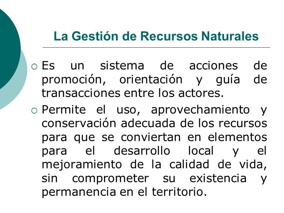 La Gestión de Recursos Naturales