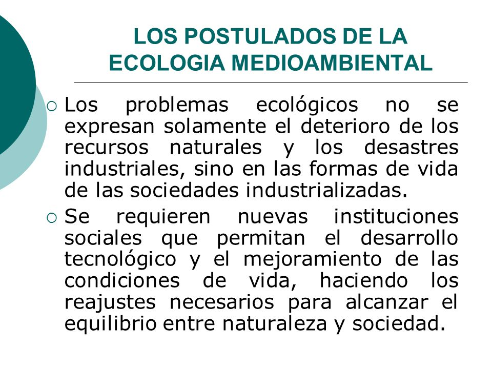 LOS POSTULADOS DE LA ECOLOGIA MEDIOAMBIENTAL