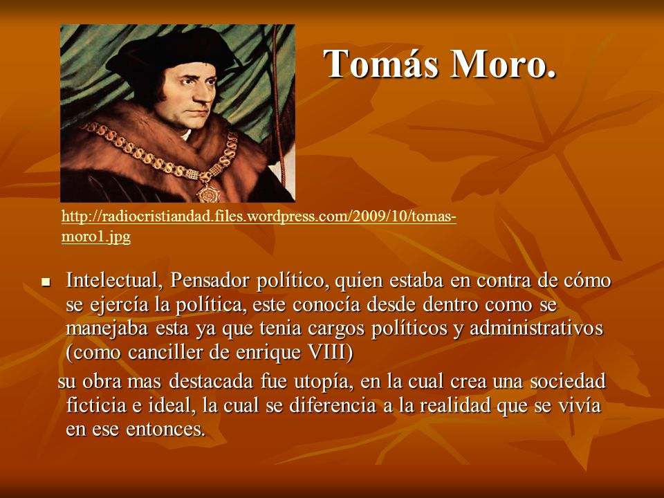 Tomás Moro. http://radiocristiandad.files.wordpress.com/2009/10/tomas-moro1.jpg.