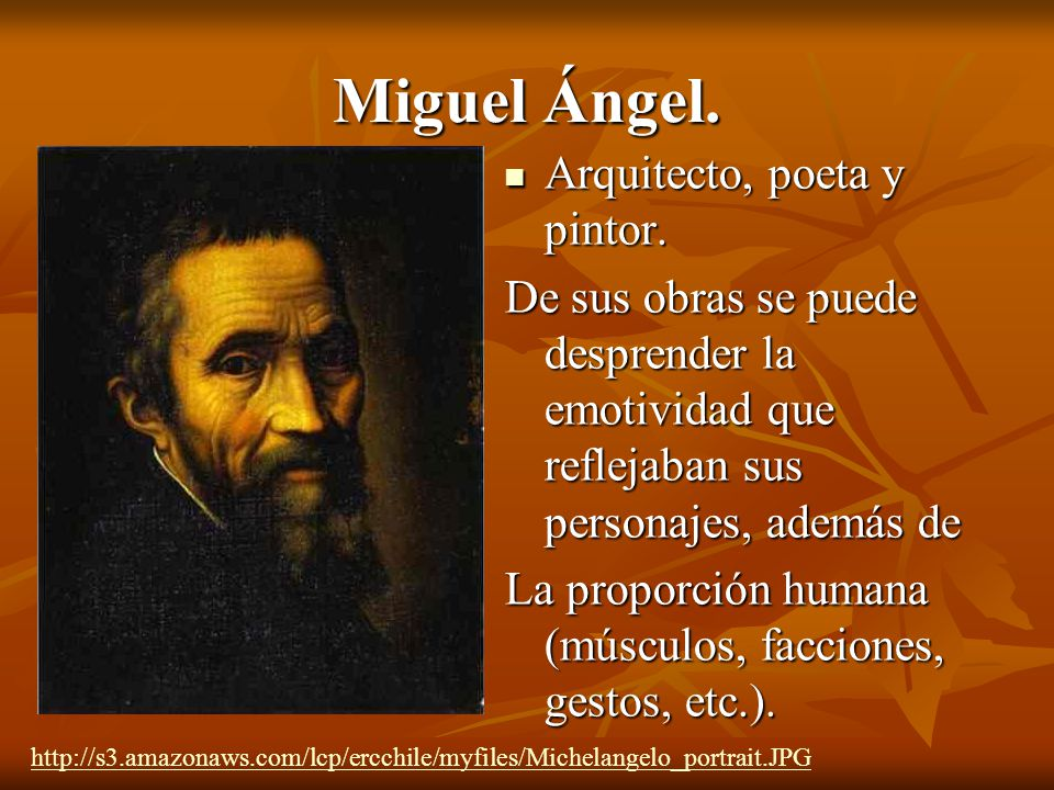 Miguel Ángel. Arquitecto, poeta y pintor.