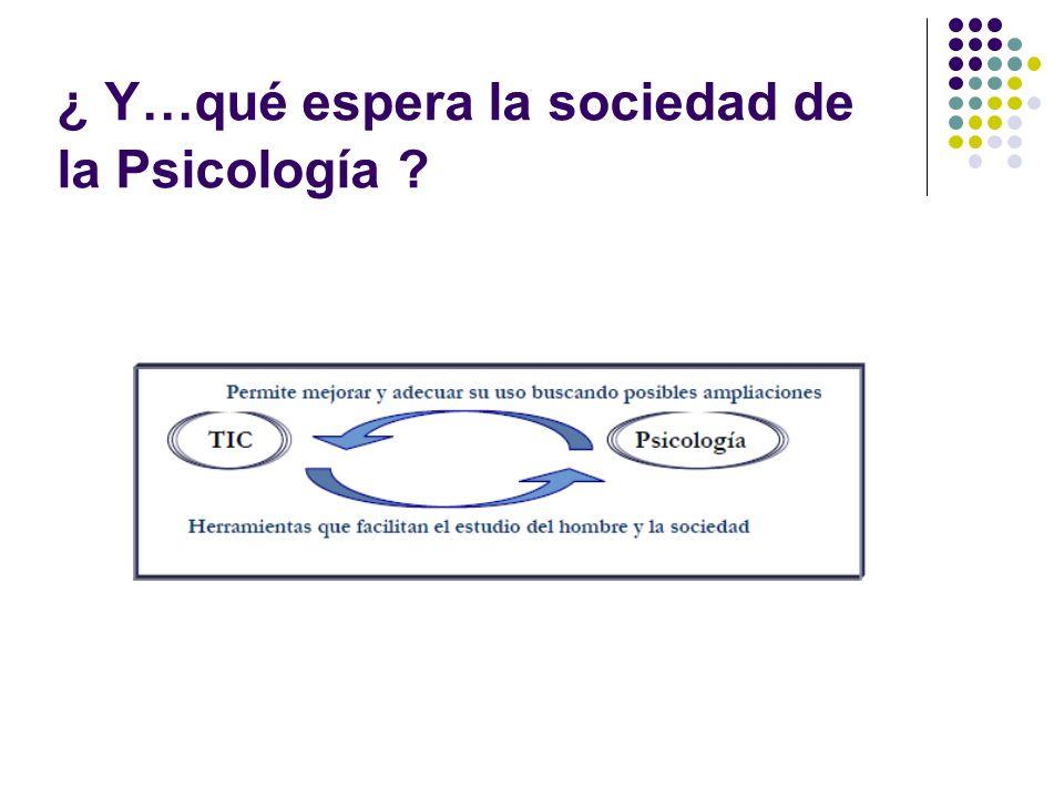 ¿ Y…qué espera la sociedad de la Psicología