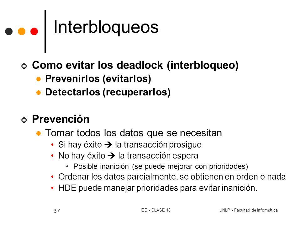Interbloqueos Como evitar los deadlock (interbloqueo) Prevención