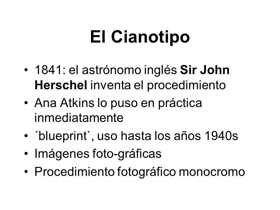 El Cianotipo 1841: el astrónomo inglés Sir John Herschel inventa el procedimiento. Ana Atkins lo puso en práctica inmediatamente.