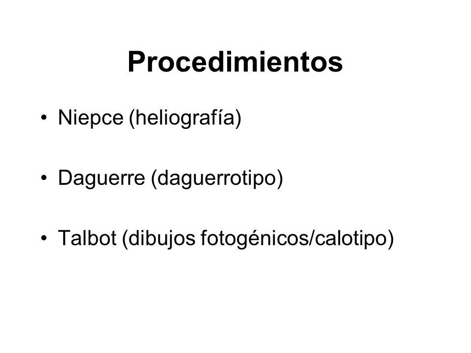 Procedimientos Niepce (heliografía) Daguerre (daguerrotipo)