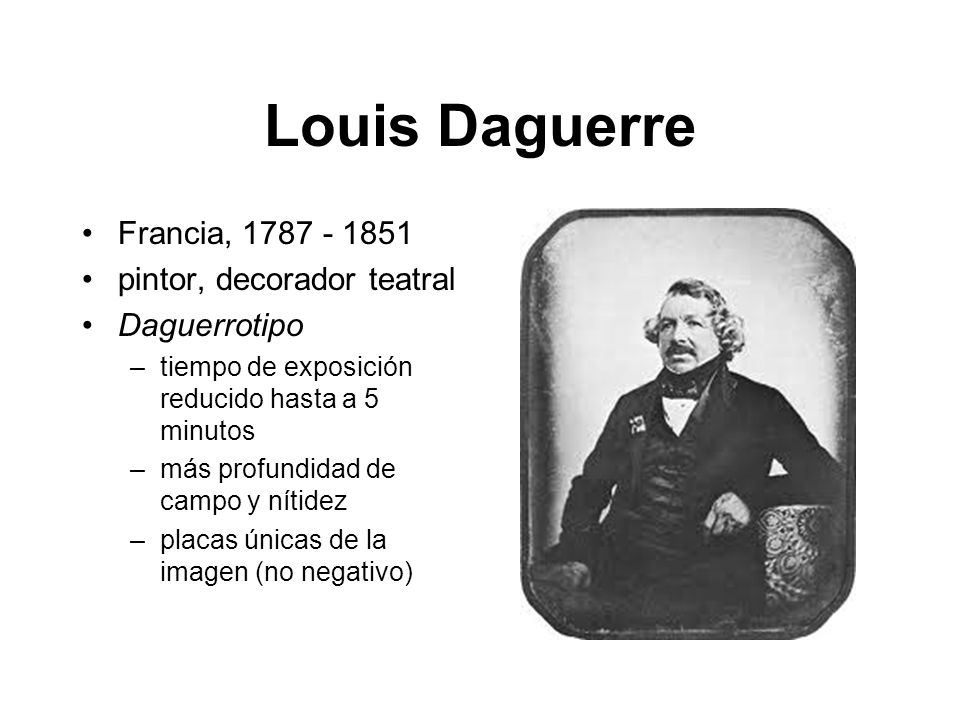 Louis Daguerre Francia, 1787 - 1851 pintor, decorador teatral